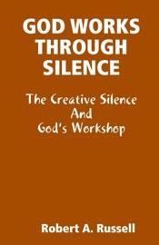God Works Through Silence