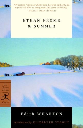 Edith Wharton & Elizabeth Strout - Ethan Frome & Summer