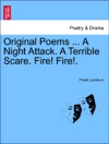 Original Poems  A Night Attack A Terrible Scare Fire Fire