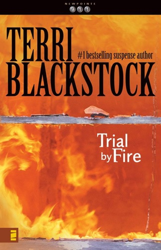 Terri Blackstock - Trial by Fire