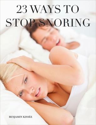 23 Ways to Stop Snoring