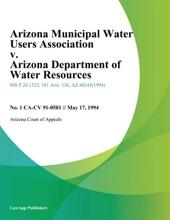 Arizona Municipal Water Users Association v. Arizona Department of Water Resources