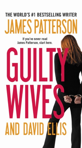 Guilty Wives - James Patterson & David Ellis - James Patterson & David Ellis