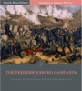 Confederate Military History: The Fredericksburg Campaign