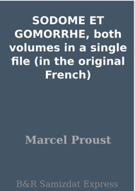 SODOME ET GOMORRHE, BOTH VOLUMES IN A SINGLE FILE (IN THE ORIGINAL FRENCH)