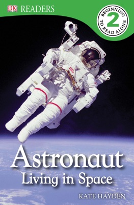 DK Readers: Astronaut: Living in Space (Enhanced Edition)