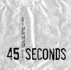 45 Seconds