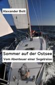 Sommer auf der Ostsee. Vom Abenteuer einer Segelreise