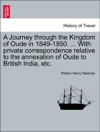 A Journey Through The Kingdom Of Oude In 1849-1850  With Private Correspondence Relative To The Annexation Of Oude To British India Etc VOL II