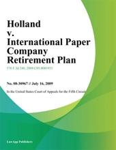 Holland V. International Paper Company Retirement Plan