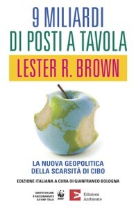 9 miliardi di posti a tavola da Lester R. Brown