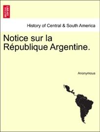 Notice Sur La R Publique Argentine
