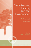 Globalization, Health, and the Environment
