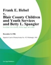 Frank E Helsel V Blair County Children And Youth Services And Betty L Spangler