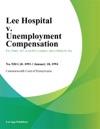011894 Lee Hospital V Unemployment Compensation