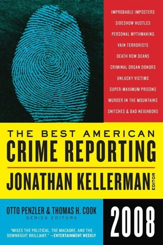 Jonathan Kellerman, Otto Penzler & Thomas H. Cook - The Best American Crime Reporting 2008