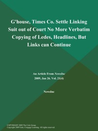 G House Times Co Settle Linking Suit Out Of Court No More Verbatim Copying Of Ledes Headlines But Links Can Continue