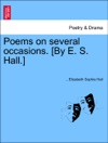 Poems On Several Occasions By E S Hall