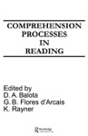 Comprehension Processes In Reading