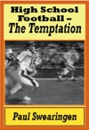 High School Football  The Temptation First In The High School Series