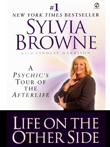 Sylvia Browne & Lindsay Harrison - Life on the Other Side