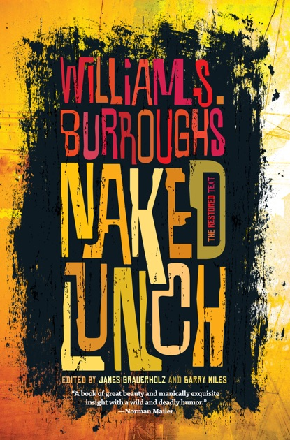 William Burroughs, Naked Lunch: Restored Text. 1st
