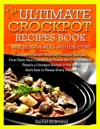 The Ultimate Crockpot Recipes Book Make Delicious Meals With Less Effort
