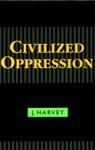 Civilized Oppression