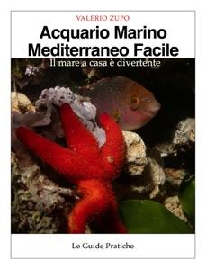 Acquario marino mediterraneo facile da Valerio Zupo