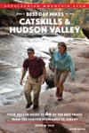 AMCs Best Day Hikes In The Catskills And Hudson Valley