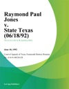 Raymond Paul Jones V State Texas