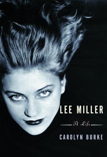 Carolyn Burke - Lee Miller
