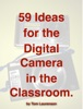 59 Ideas For The Digital Camera In The Classroom