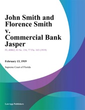 John Smith and Florence Smith v. Commercial Bank Jasper