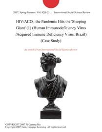 HIV/AIDS: THE PANDEMIC HITS THE SLEEPING GIANT (1) (HUMAN IMMUNODEFICIENCY VIRUS /ACQUIRED IMMUNE DEFICIENCY VIRUS. BRAZIL) (CASE STUDY)