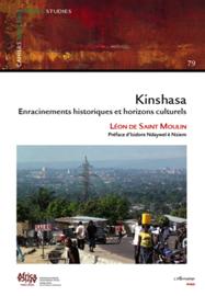 Kinshasa: Enracinements historiques et horizons culturels