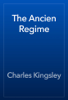 Charles Kingsley - The Ancien Regime artwork