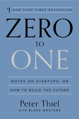 Zero to One - Peter Thiel & Blake Masters book
