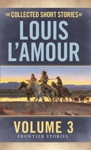 The Collected Short Stories Of Louis LAmour