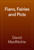 David MacRitchie - Fians, Fairies and Picts artwork