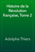 Histoire de la Révolution française, Tome 2
