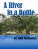 A River In A Bottle