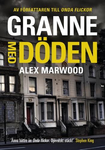 Alex Marwood - Granne med döden