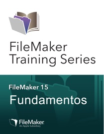 FileMaker Training Series: Fundamentos - FileMaker Inc.