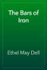 Ethel May Dell - The Bars of Iron artwork
