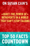 Quiet  The Power Of Introverts In A World That Cant Stop Talking - Top 50 Facts Countdown