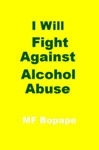 I Will Fight Against Alcohol Abuse