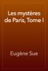 Eugène Sue - Les mystères de Paris, Tome I artwork