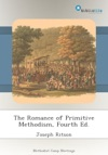 The Romance Of Primitive Methodism Fourth Ed