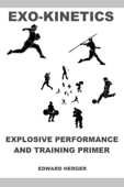 Exo-Kinetics: Explosive Performance and Training Primer